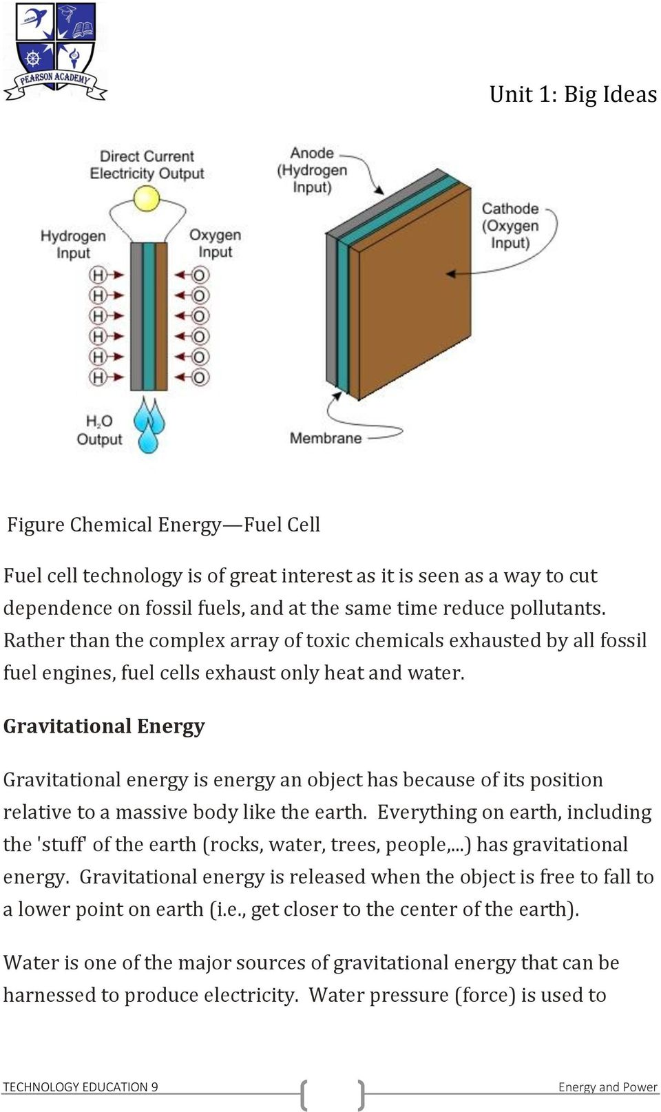 Gravitational Energy Gravitational energy is energy an object has because of its position relative to a massive body like the earth.