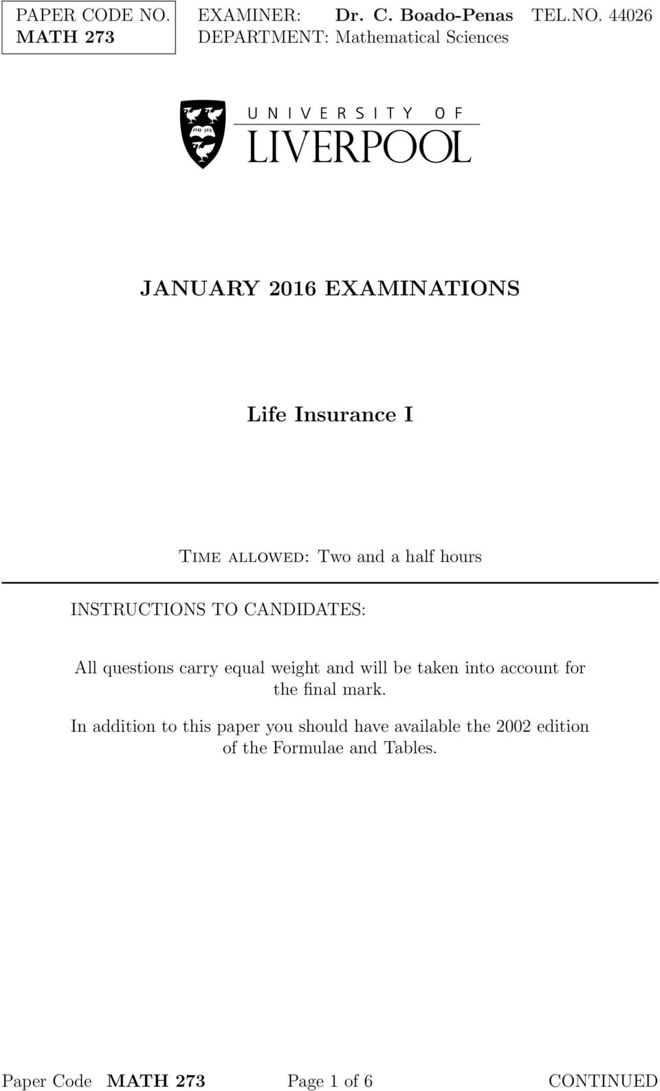 44026 DEPARTMENT: Mathematical Sciences JANUARY 2016 EXAMINATIONS Life Insurance I Time allowed: Two and a