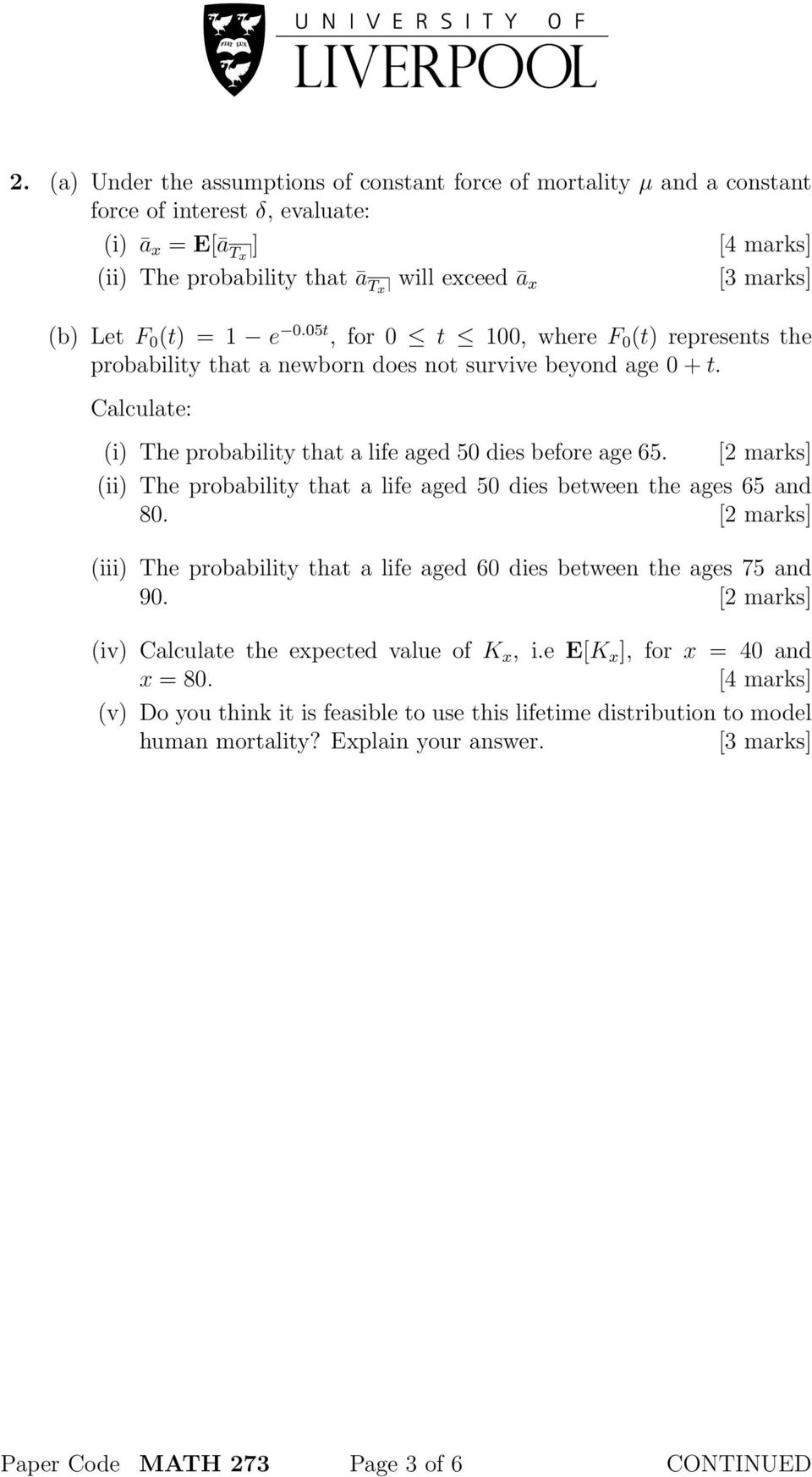 [2 marks] (ii) The probability that a life aged 50 dies between the ages 65 and 80. [2 marks] (iii) The probability that a life aged 60 dies between the ages 75 and 90.
