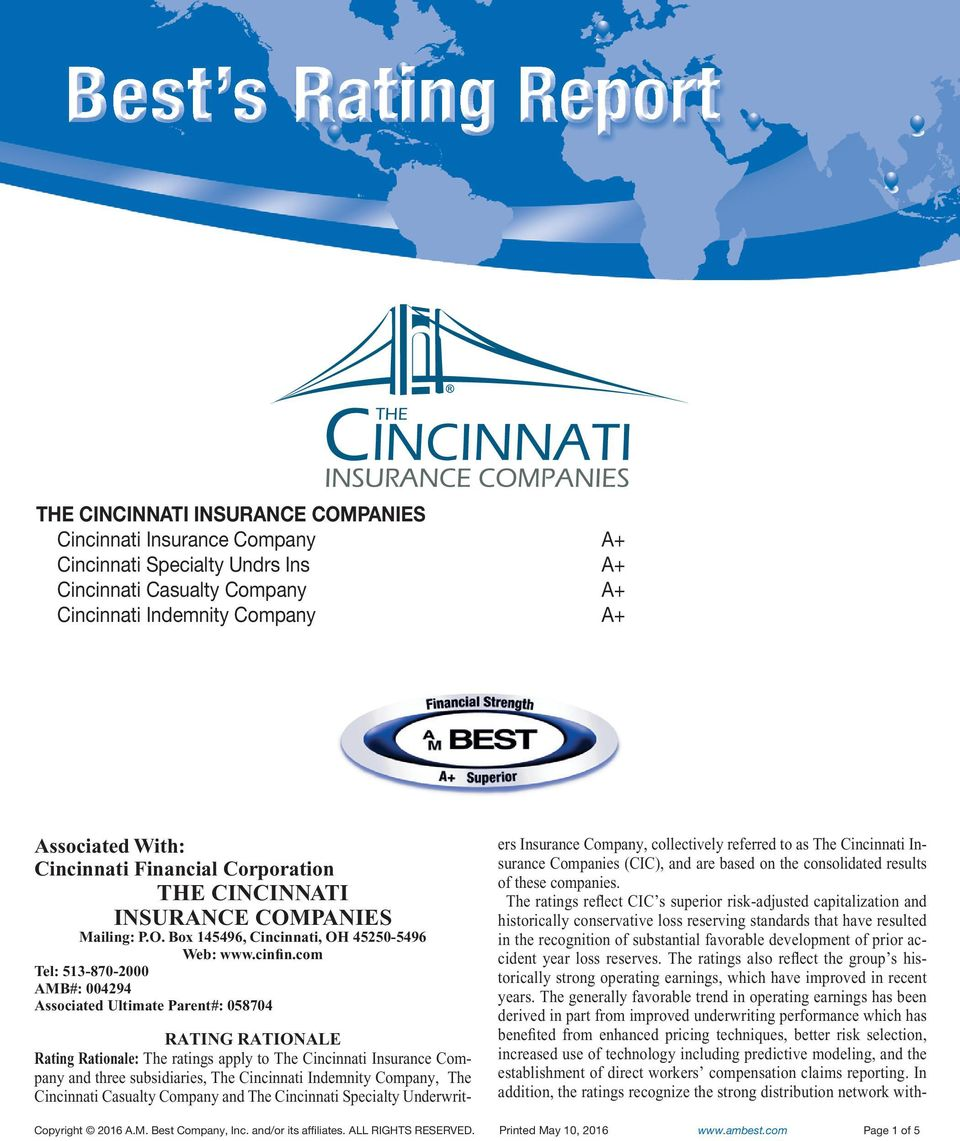 com Tel: 513-870-2000 AMB#: 004294 Associated Ultimate Parent#: 058704 RATING RATIONALE Rating Rationale: The ratings apply to The Cincinnati Insurance Company and three subsidiaries, The Cincinnati