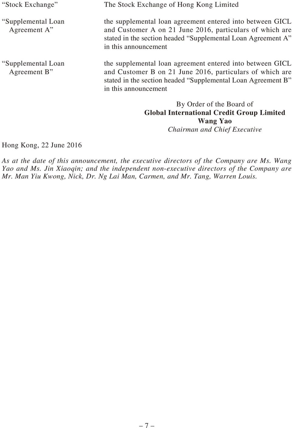 2016, particulars of which are stated in the section headed Supplemental Loan Agreement B in this announcement By Order of the Board of Global International Credit Group Limited Wang Yao Chairman and