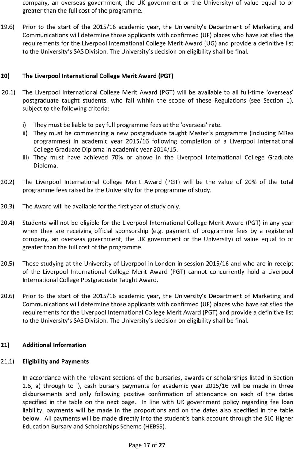 requirements for the Liverpool International College Merit Award (UG) and provide a definitive list to the University s SAS Division. The University s decision on eligibility shall be final.