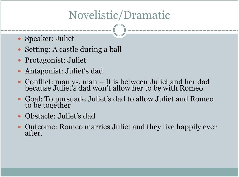 man It is between Juliet and her dad because Juliet s dad won t allow her to be with Romeo.