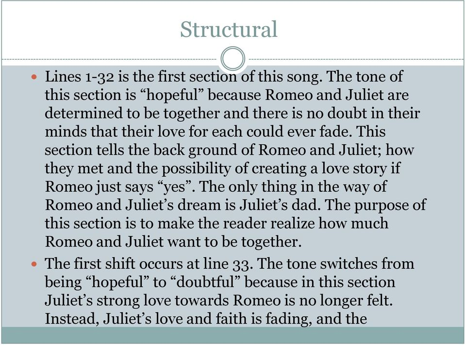This section tells the back ground of Romeo and Juliet; how they met and the possibility of creating a love story if Romeo just says yes.