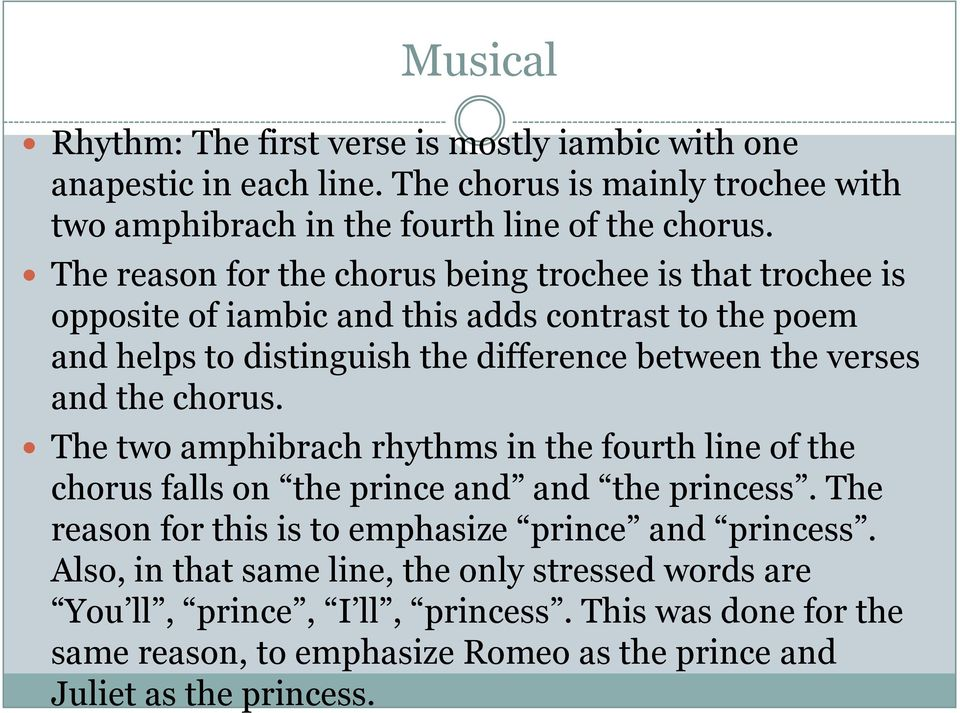 and the chorus. The two amphibrach rhythms in the fourth line of the chorus falls on the prince and and the princess.