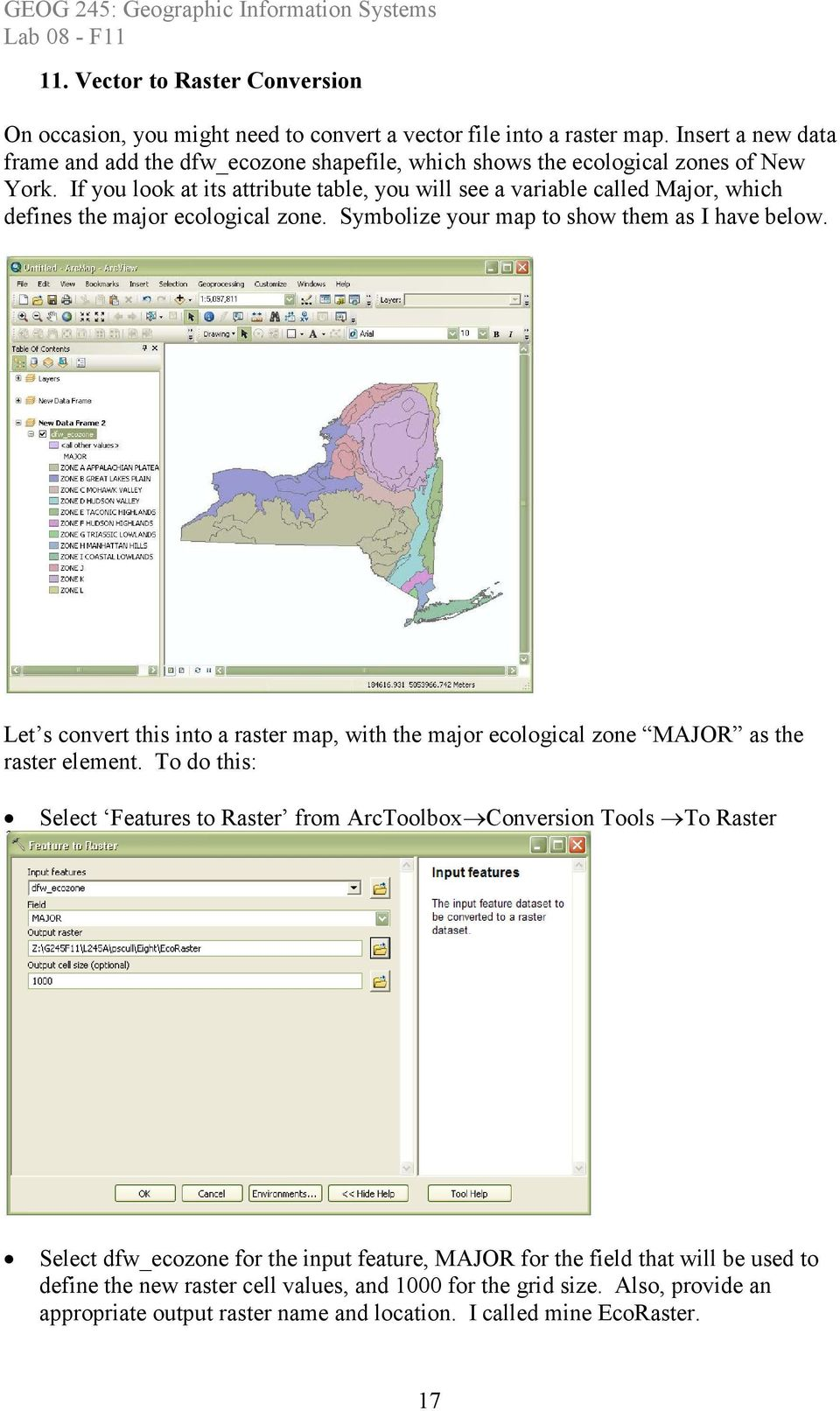 If you look at its attribute table, you will see a variable called Major, which defines the major ecological zone. Symbolize your map to show them as I have below.