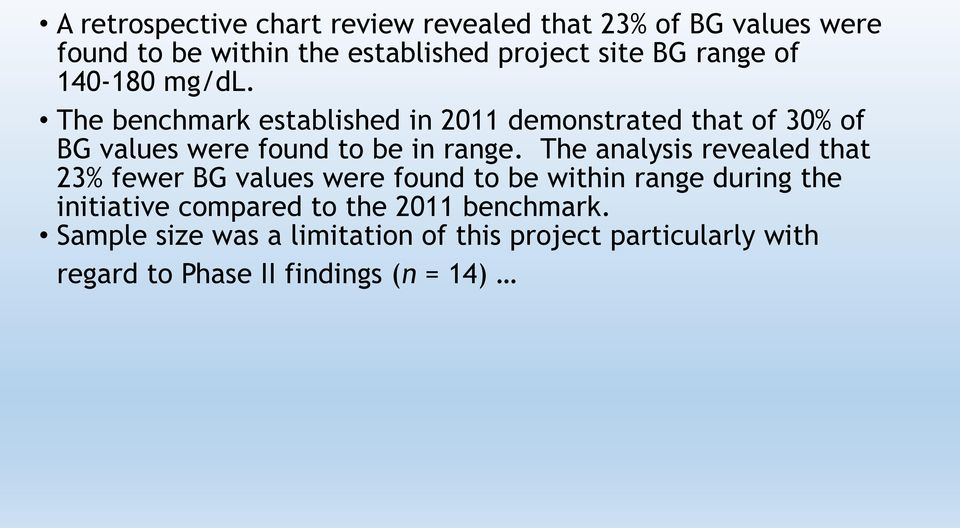 The benchmark established in 2011 demonstrated that of 30% of BG values were found to be in range.