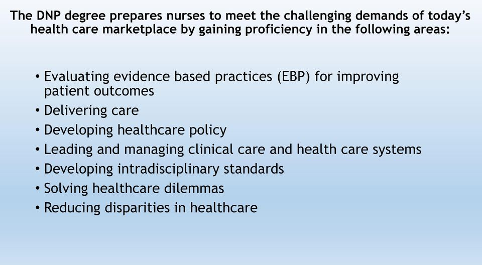 patient outcomes Delivering care Developing healthcare policy Leading and managing clinical care and