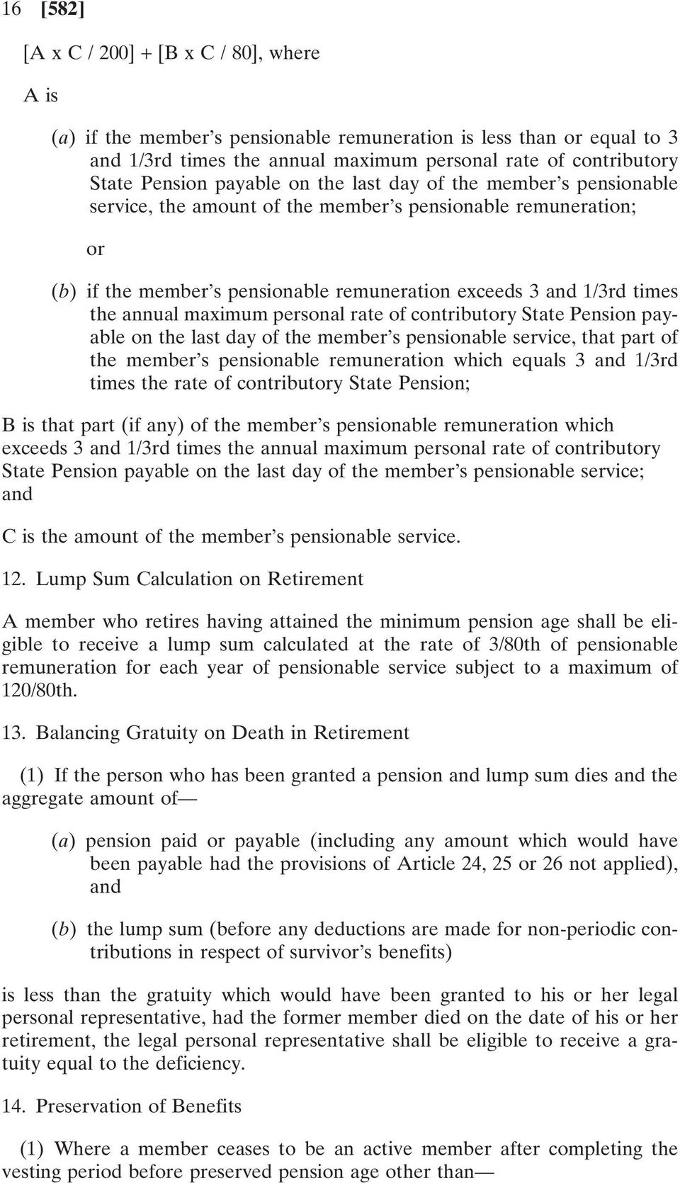 maximum personal rate of contributory State Pension payable on the last day of the member s pensionable service, that part of the member s pensionable remuneration which equals 3 and 1/3rd times the