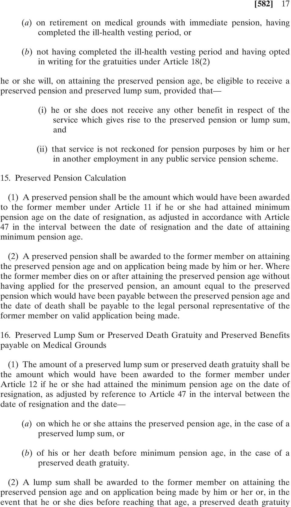 does not receive any other benefit in respect of the service which gives rise to the preserved pension or lump sum, and (ii) that service is not reckoned for pension purposes by him or her in another