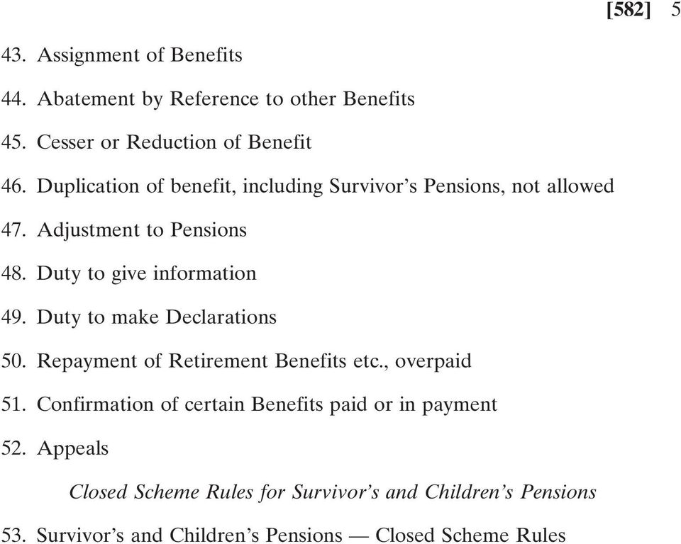 Duty to make Declarations 50. Repayment of Retirement Benefits etc., overpaid 51.