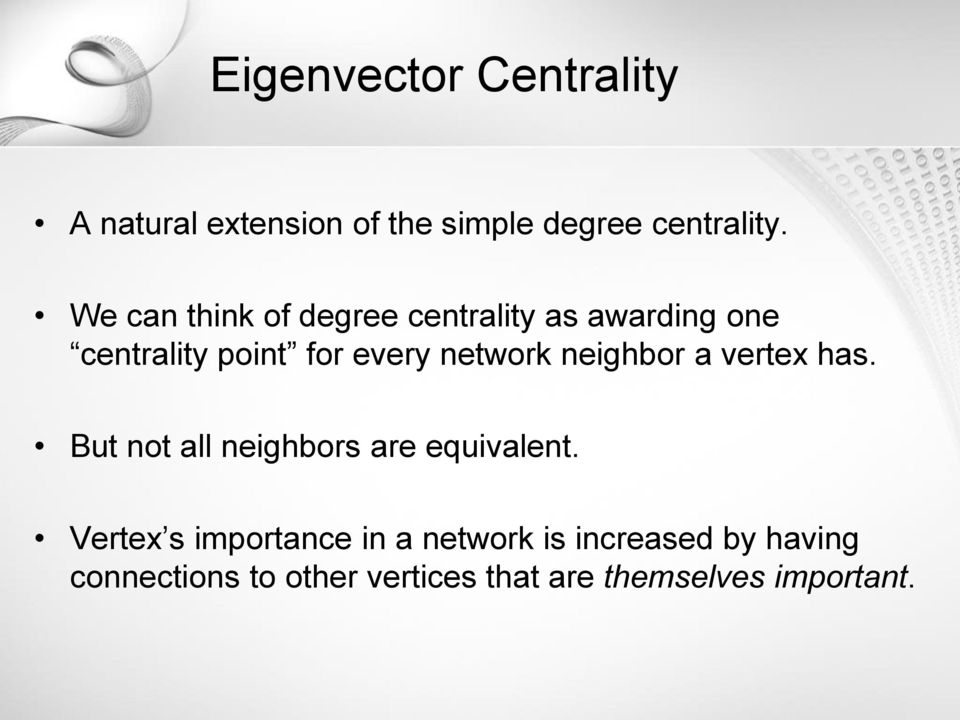 neighbor a vertex has. But not all neighbors are equivalent.