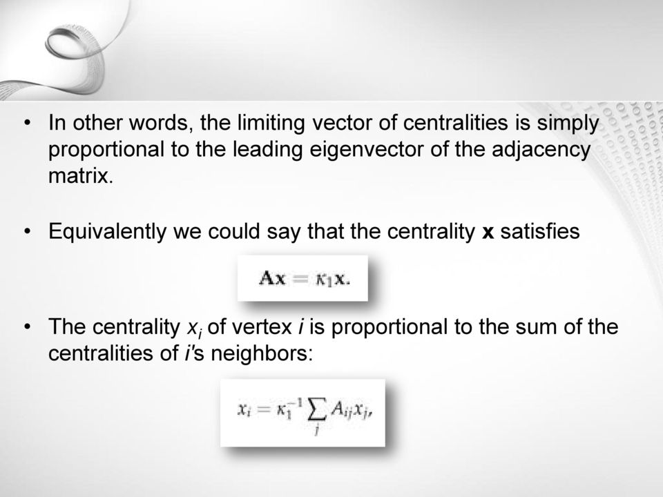 Equivalently we could say that the centrality x satisfies The