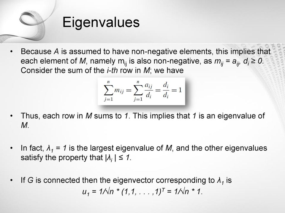 This implies that 1 is an eigenvalue of M.