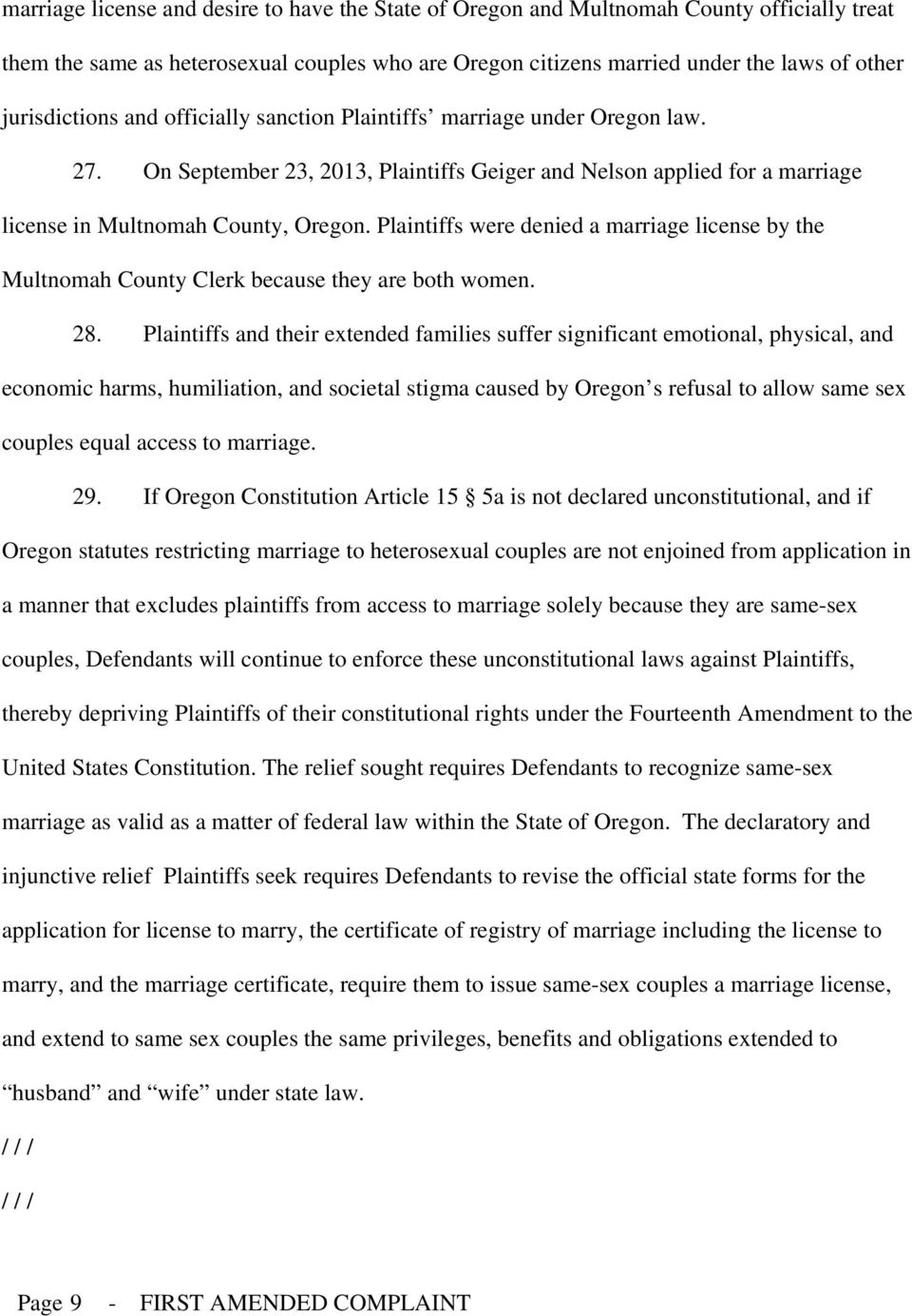 Plaintiffs were denied a marriage license by the Multnomah County Clerk because they are both women. 28.