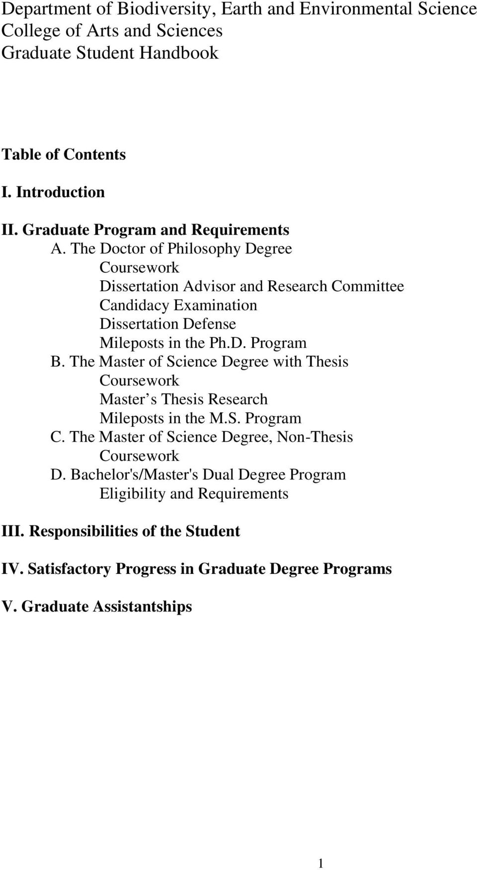 The Doctor of Philosophy Degree Coursework Dissertation Advisor and Research Committee Candidacy Examination Dissertation Defense Mileposts in the Ph.D. Program B.
