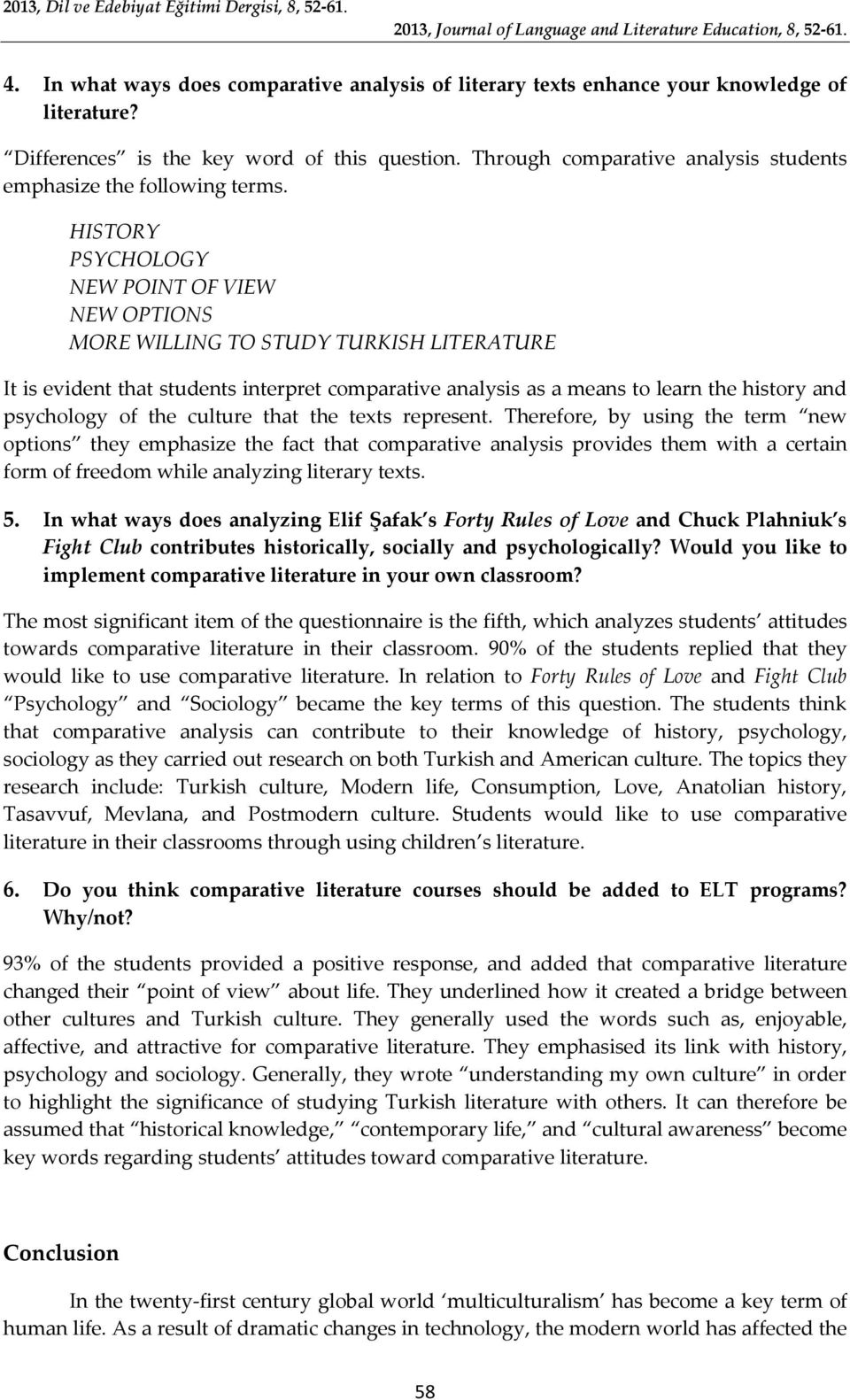 HISTORY PSYCHOLOGY NEW POINT OF VIEW NEW OPTIONS MORE WILLING TO STUDY TURKISH LITERATURE It is evident that students interpret comparative analysis as a means to learn the history and psychology of