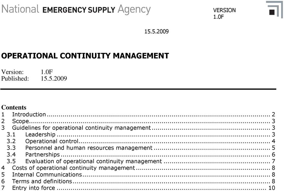 3 Personnel and human resources management... 5 3.4 Partnerships... 6 3.5 Evaluation of operational continuity management.