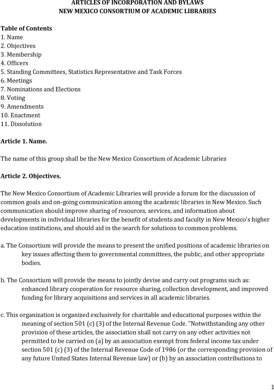 The name of this group shall be the New Mexico Consortium of Academic Libraries Article 2. Objectives.