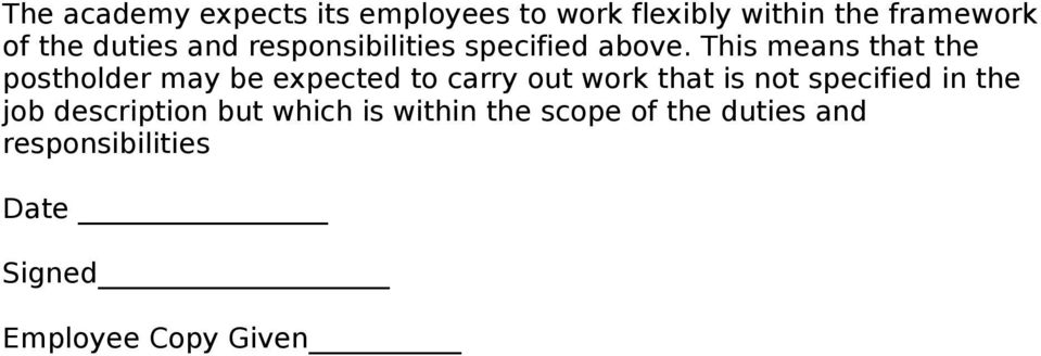 This means that the postholder may be expected to carry out work that is not