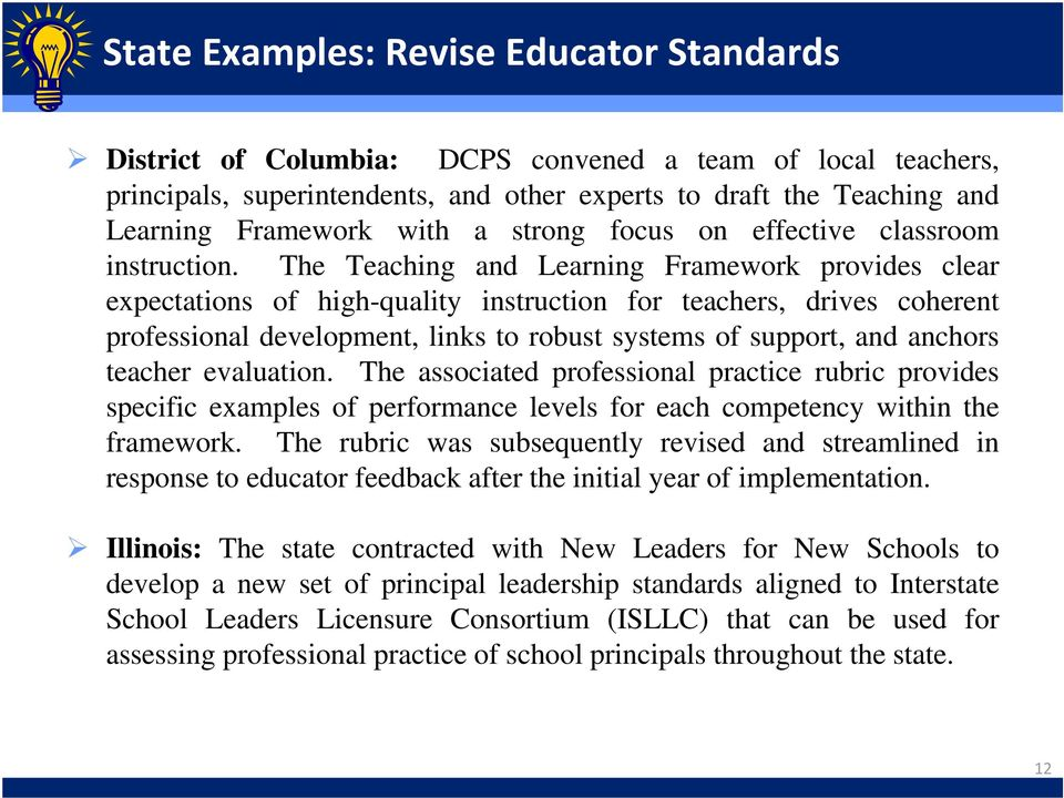 The Teaching and Learning Framework provides clear expectations of high-quality instruction for teachers, drives coherent professional development, links to robust systems of support, and anchors