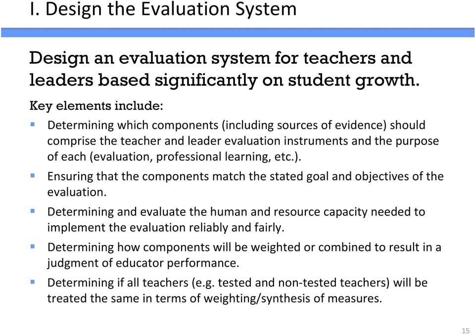 learning, etc.). Ensuring that the components match the stated goal and objectives of the evaluation.