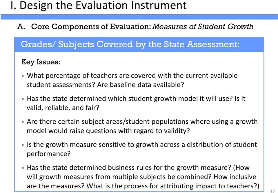 assessments? Are baseline data available? Has the state determined which student growth model it will use? Is it valid, reliable, and fair?