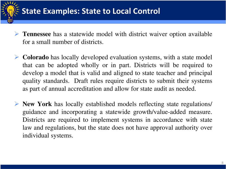 Districts will be required to develop a model that is valid and aligned to state teacher and principal quality standards.