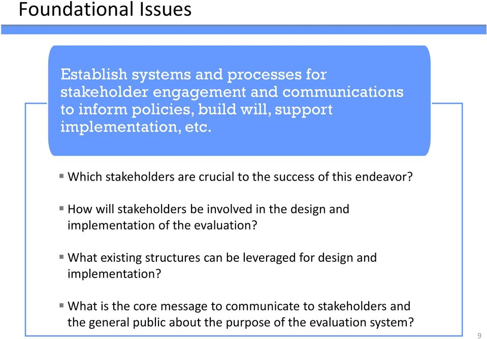 How will stakeholders be involved in the design and implementation of the evaluation?