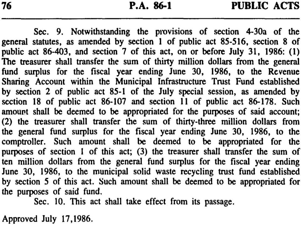 1986: (1) The treasurer shall transfer the sum of thirty million dollars from the general fund surplus for the fiscal year ending June 30, 1986, to the Revenue Sharing Account within the Municipal