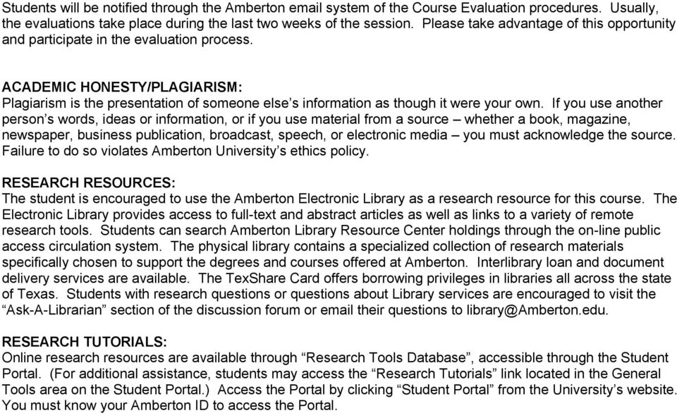ACADEMIC HONESTY/PLAGIARISM: Plagiarism is the presentation of someone else s information as though it were your own.