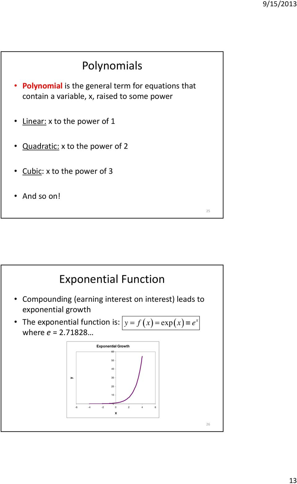 25 Exponential Function Compounding (earning interest on interest) leads to exponential growth x The