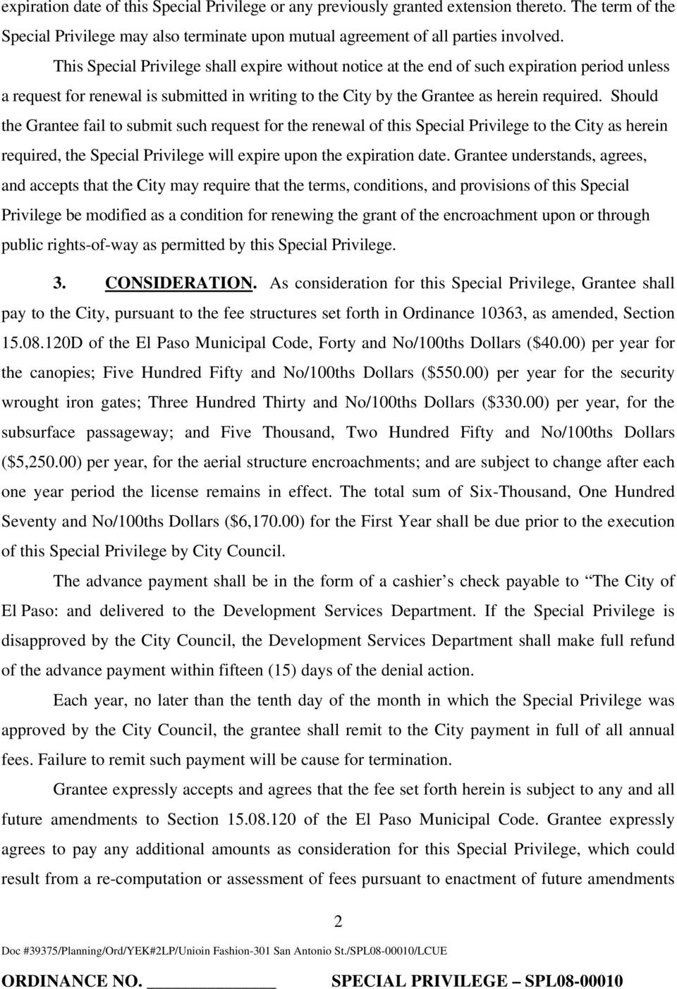 Should the Grantee fail to submit such request for the renewal of this Special Privilege to the City as herein required, the Special Privilege will expire upon the expiration date.