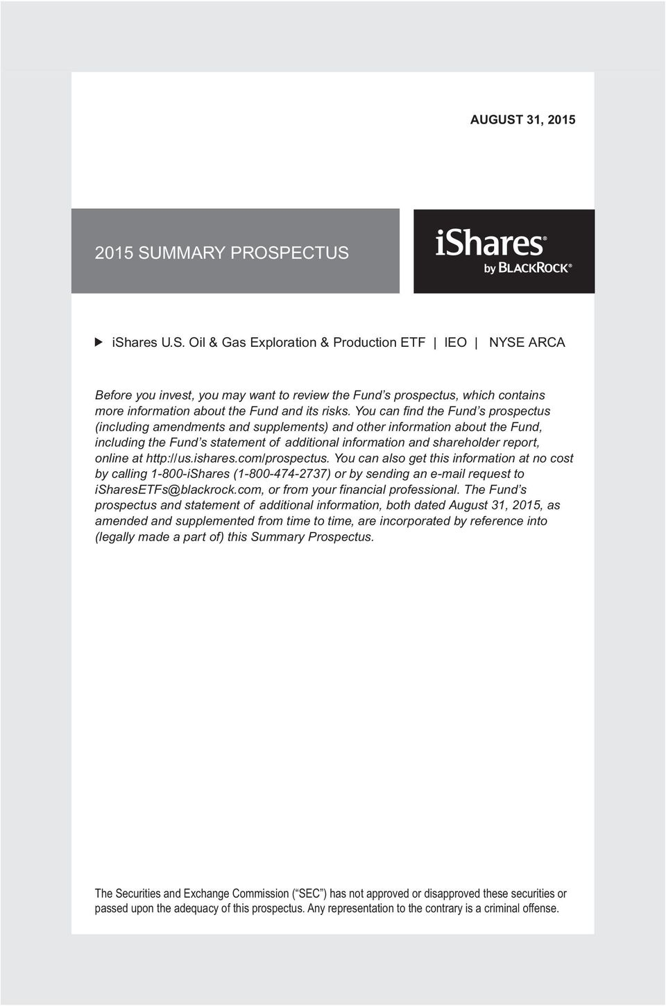 at http://us.ishares.com/prospectus. You can also get this information at no cost by calling 1-800-iShares (1-800-474-2737) or by sending an e-mail request to isharesetfs@blackrock.