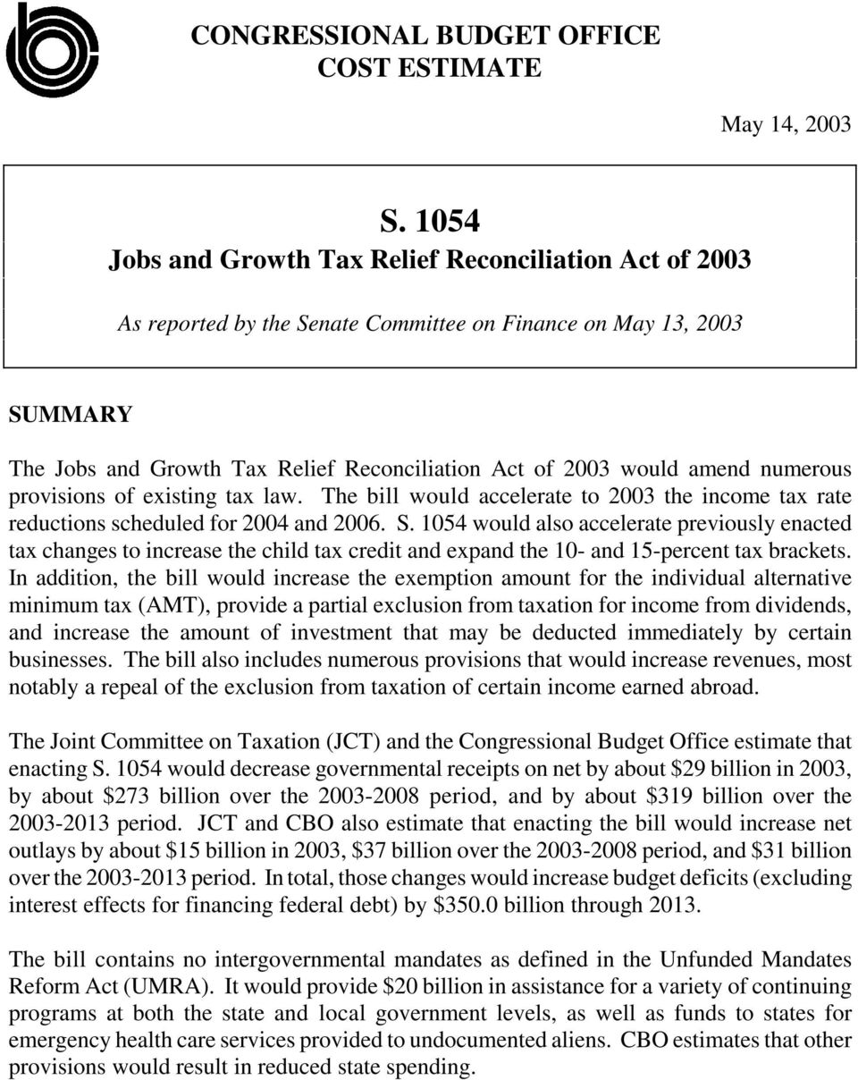 numerous provisions of existing tax law. The bill would accelerate to 2003 the income tax rate reductions scheduled for 2004 and 2006. S.