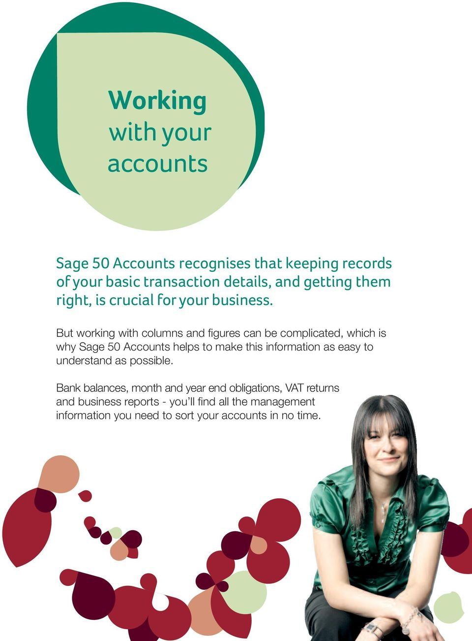 But working with columns and figures can be complicated, which is why Sage 50 Accounts helps to make this information as