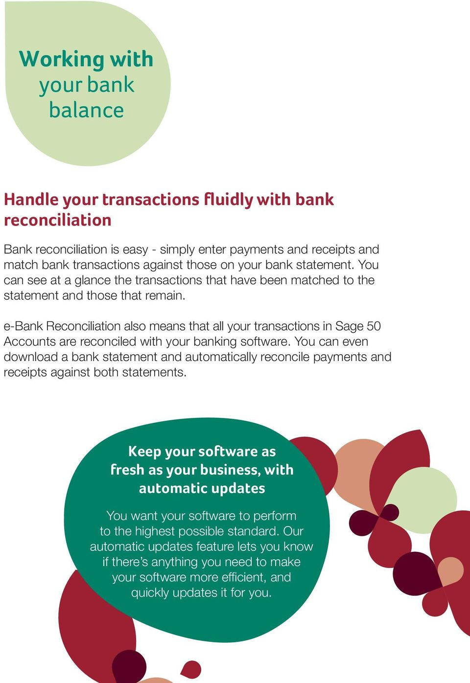 e-bank Reconciliation also means that all your transactions in Sage 50 Accounts are reconciled with your banking software.