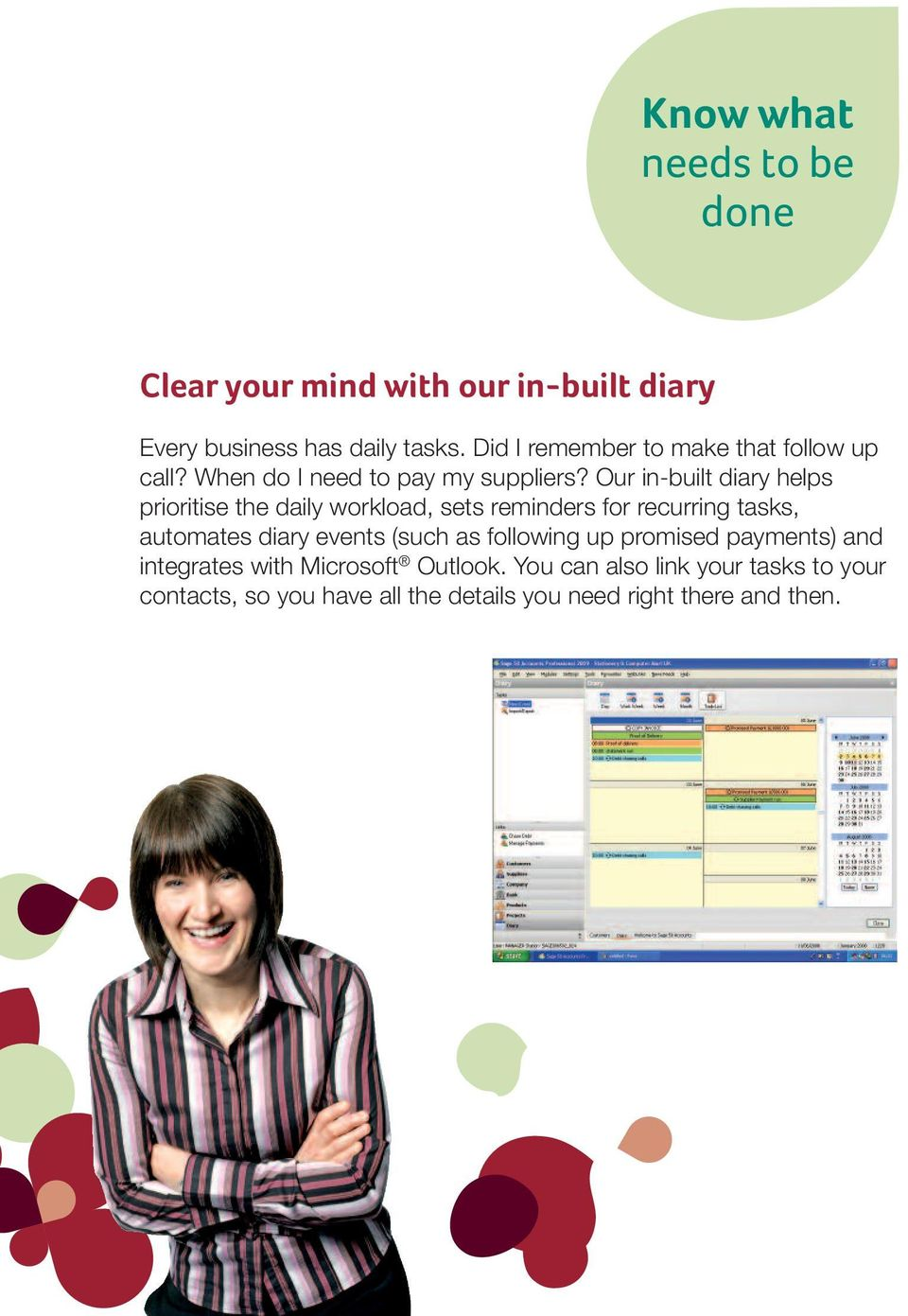 Our in-built diary helps prioritise the daily workload, sets reminders for recurring tasks, automates diary events
