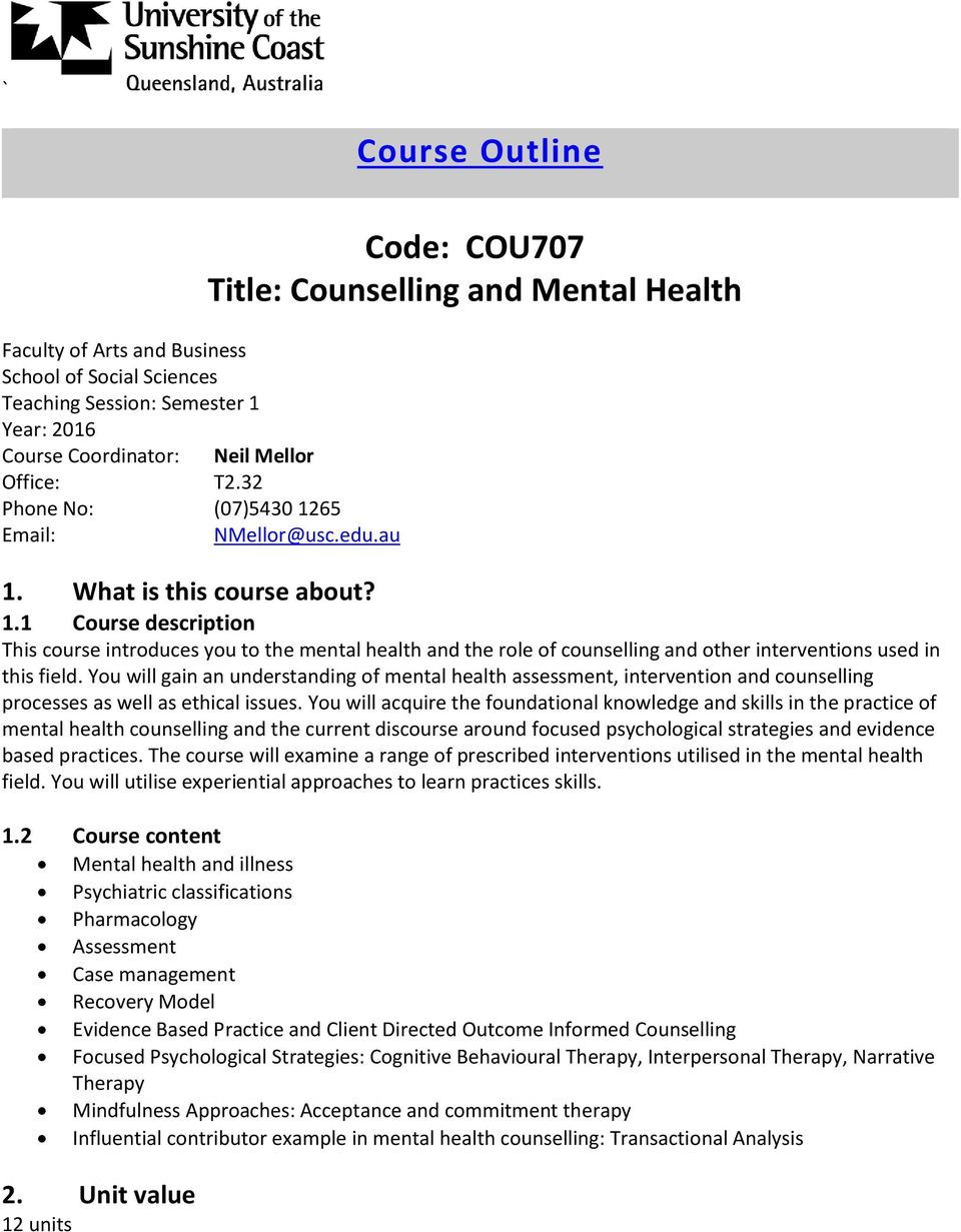 What is this course about? 1.1 Course description This course introduces you to the mental health and the role of counselling and other interventions used in this field.