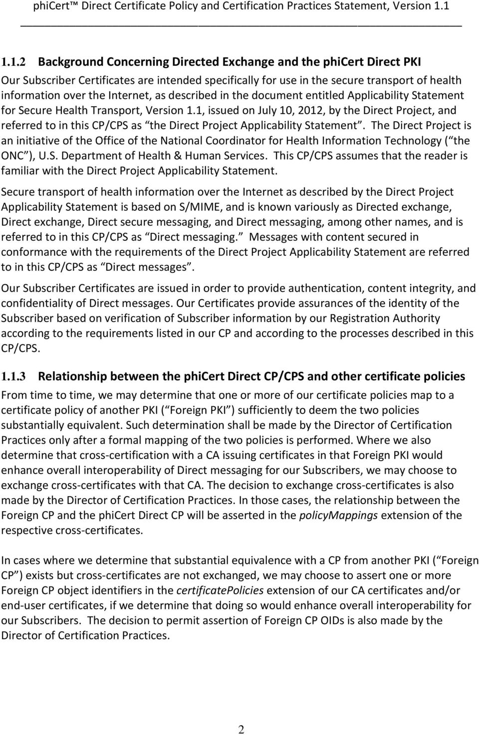 1, issued on July 10, 2012, by the Direct Project, and referred to in this CP/CPS as the Direct Project Applicability Statement.