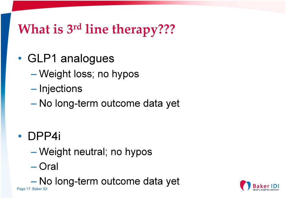 Injections No long-term outcome data yet DPP4i
