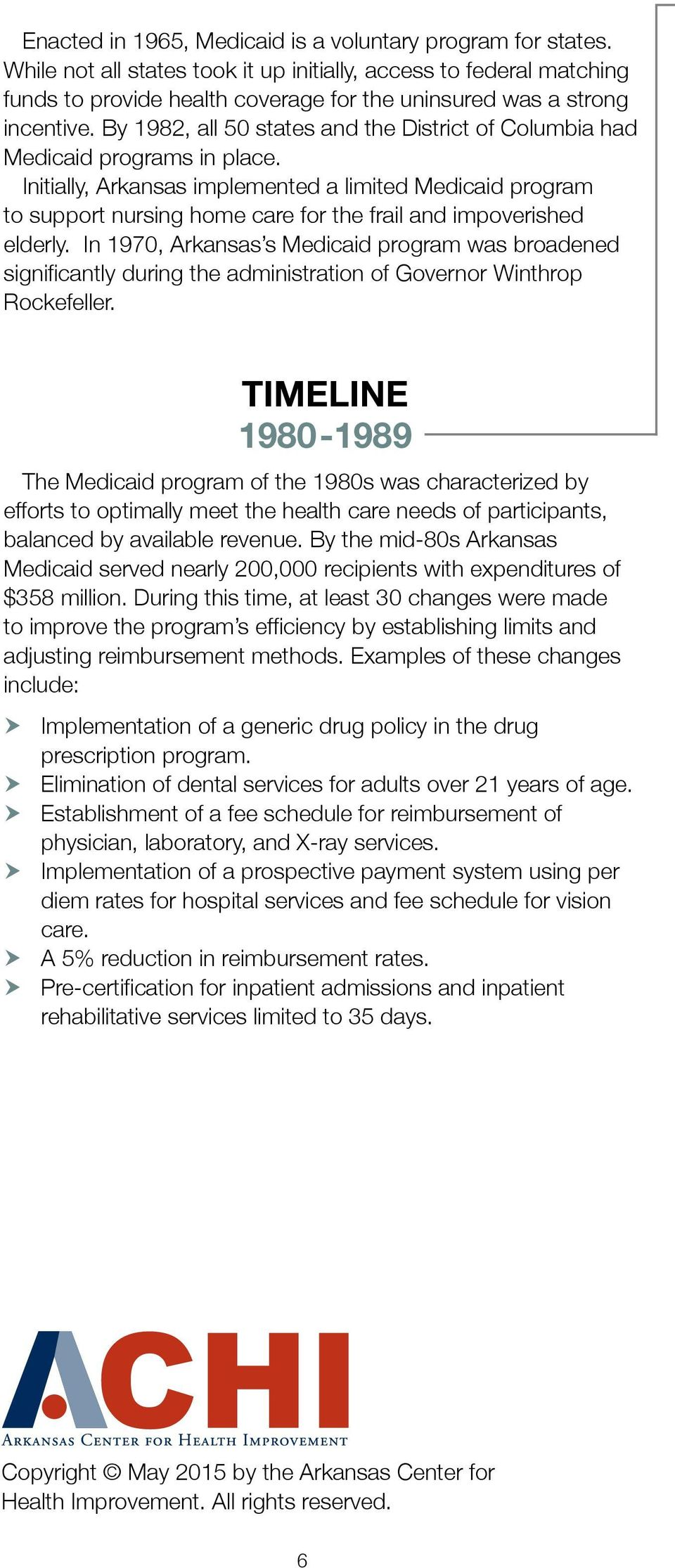 By 1982, all 50 states and the District of Columbia had Medicaid programs in place.