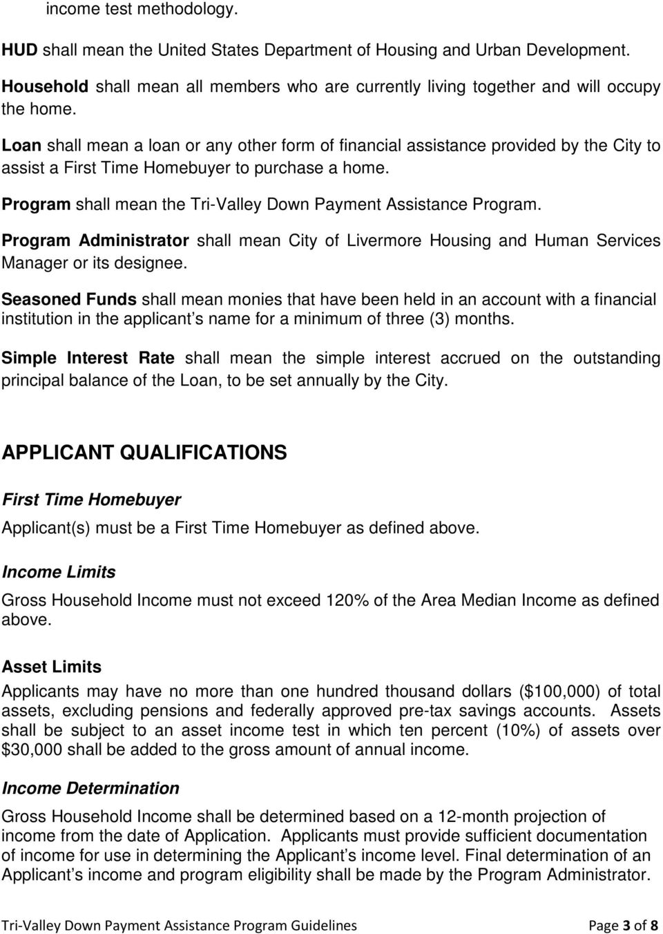 Program shall mean the Tri-Valley Down Payment Assistance Program. Program Administrator shall mean City of Livermore Housing and Human Services Manager or its designee.