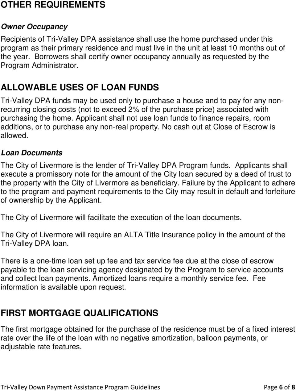 ALLOWABLE USES OF LOAN FUNDS Tri-Valley DPA funds may be used only to purchase a house and to pay for any nonrecurring closing costs (not to exceed 2% of the purchase price) associated with