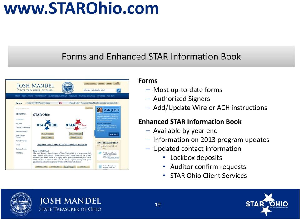 Authorized Signers Add/Update Wire or ACH instructions Enhanced STAR Information