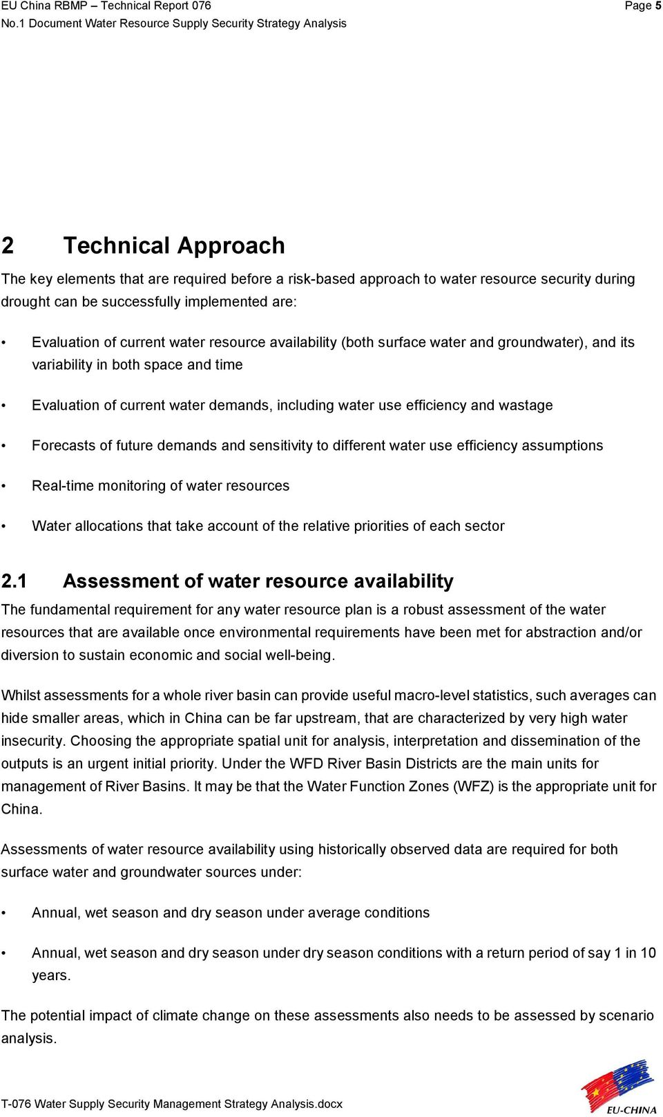 water use efficiency and wastage Forecasts of future demands and sensitivity to different water use efficiency assumptions Real-time monitoring of water resources Water allocations that take account
