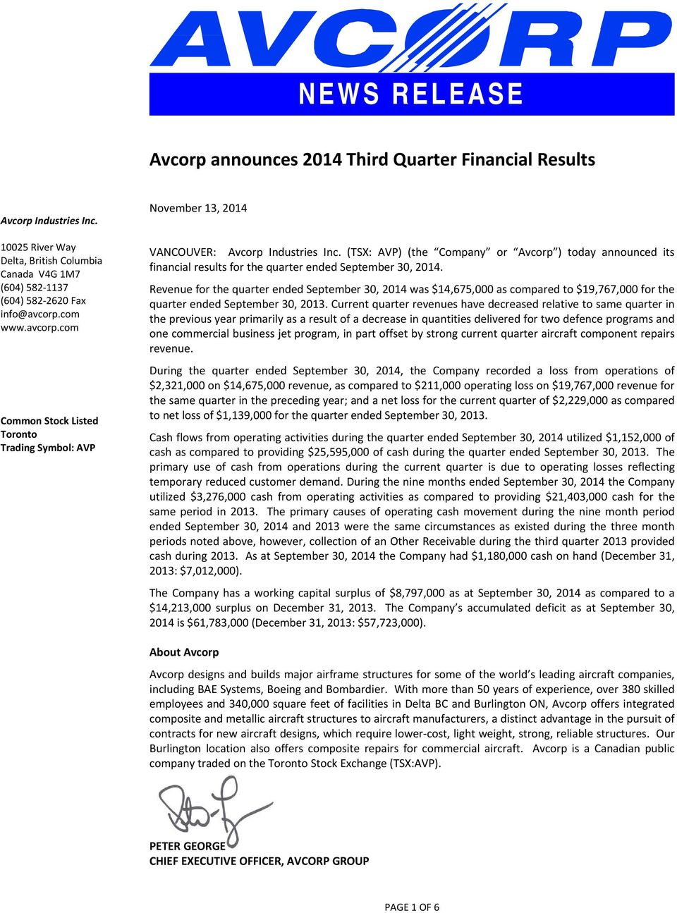 (TSX: AVP) (the Company or Avcorp ) today announced its financial results for the quarter ended September 30, 2014.