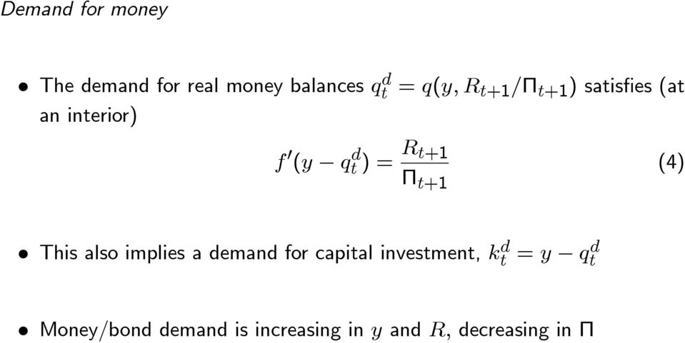 (4) This also implies a demand for capital investment,