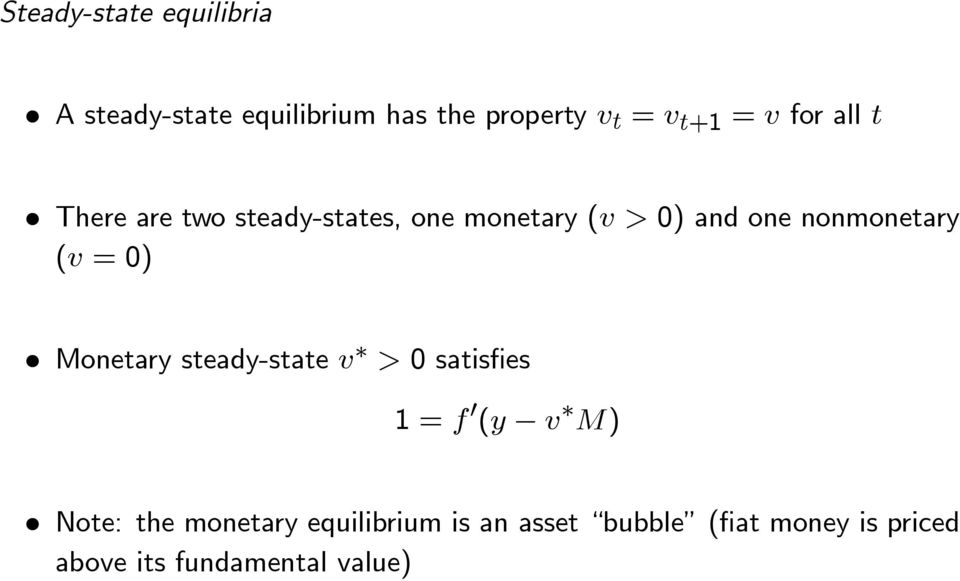 ( =0) Monetary steady-state 0 satisfies 1= 0 ( ) Note: the monetary