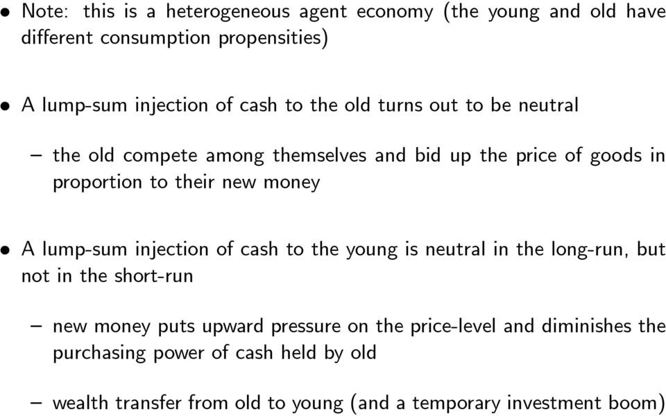 lump-sum injection of cash to the young is neutral in the long-run, but notintheshort-run new money puts upward pressure on the